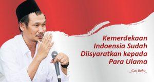 Gus Baha': Kemerdekaan Indonesia Sudah Diisyaratkan kepada Para Ulama