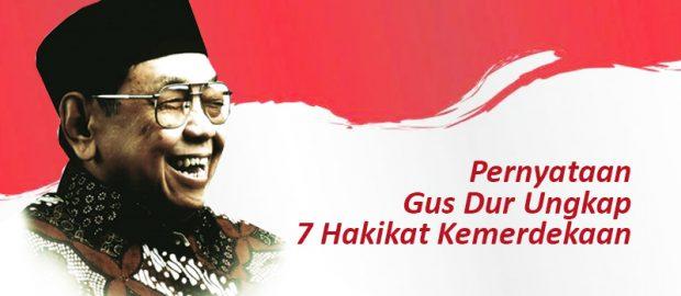 Pernyataan Gus Dur Ungkap 7 Hakikat Kemerdekaan