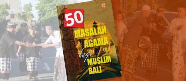 Buku Menarik: 50 Masalah Agama Bagi Muslim Bali